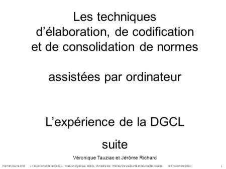 Inernet pour le droit « l expérience de la DGCL » mission légistique DGCL Ministère de l intérieur de la sécurité et des libertés locales le 5 novembre.