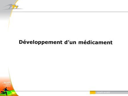 Développement dun médicament. 2 Le développement dun médicament Durée du développement : de 12 à 15 ans de lidentification dune cible thérapeutique à
