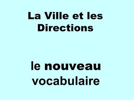 La Ville et les Directions le nouveau vocabulaire.