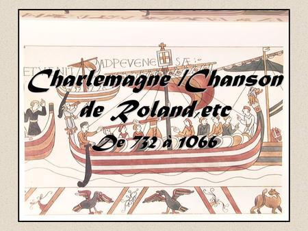 Charlemagne /Chanson de Roland,etc