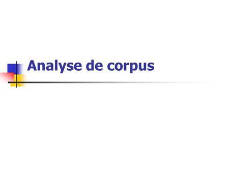 Analyse de corpus.