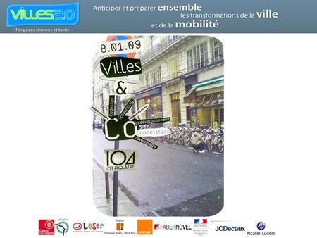 2 ans de programme Villes 2.0 25 ateliers et conférences 1500 participants à l'ensemble des réunions et manifestations 30 interventions publiques dans.
