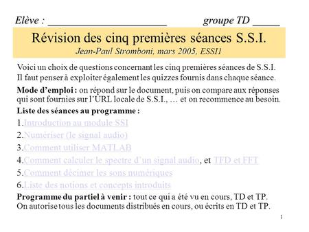 1 Jean-Paul Stromboni, mars 2005, Révision des cinq premières séances S.S.I. Jean-Paul Stromboni, mars 2005, ESSI1 Elève : ______________________ groupe.