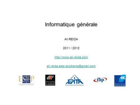 Informatique générale Ali REIDA 2011 / 2012