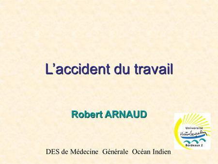 L'accident du travail Robert ARNAUD