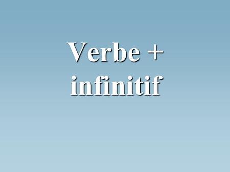 Verbe + infinitif. I. Le futur proche = La construction: ___________ + _______________.