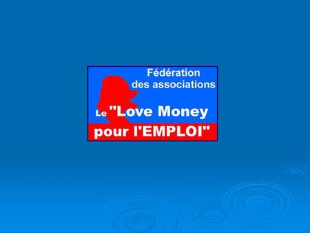 Qui peut utiliser le love money ? Notre méthode est adaptée aux entreprises innovant dans leur domaine dactivité ou dans la technologie employée Notre.