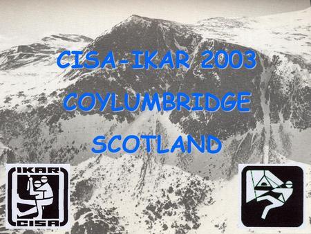 CISA-IKAR 2003 COYLUMBRIDGESCOTLAND. LA RECHERCHE DES VICTIMES DAVALANCHE PAR SONDAGE.