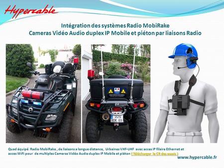 Intégration des systèmes Radio MobiRake Cameras Vidéo Audio duplex IP Mobile et piéton par liaisons Radio ( Télécharger le CR des essais ) ( Télécharger.