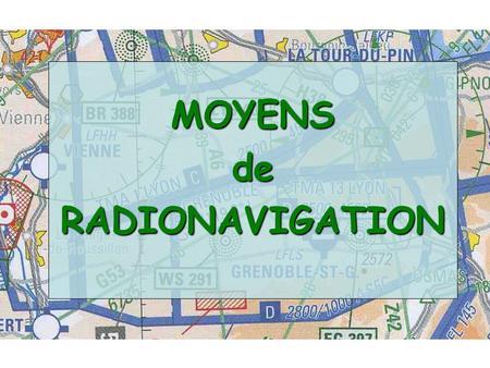 MOYENS de RADIONAVIGATION.