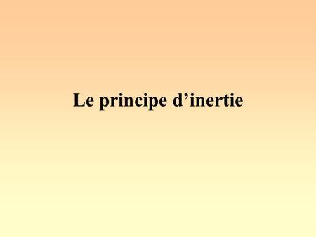 Le principe d'inertie.