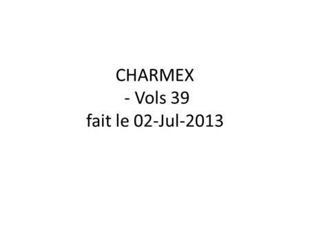 CHARMEX - Vols 39 fait le 02-Jul-2013. Concentration Totale SMPS 3D avec trajectoire au sol.