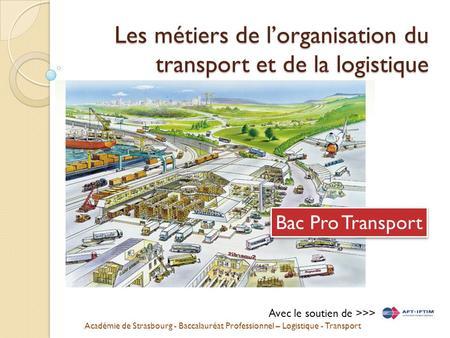 Les métiers de l'organisation du transport et de la logistique