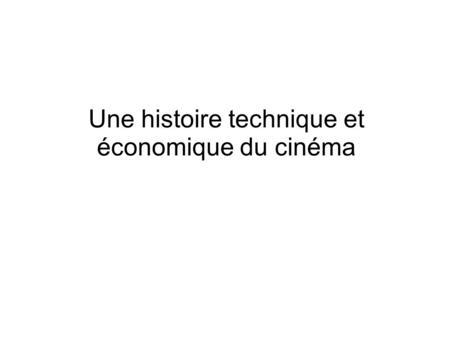 Une histoire technique et économique du cinéma. Les « ancêtres » du cinéma.