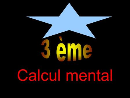 Calcul mental Diapositive n°1 Calculer : 3 - 45.