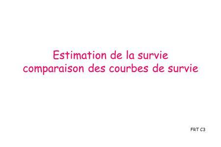 Estimation de la survie comparaison des courbes de survie FRT C3.