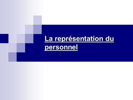 La représentation du personnel