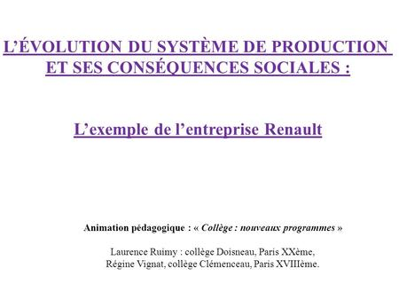 L'ÉVOLUTION DU SYSTÈME DE PRODUCTION ET SES CONSÉQUENCES SOCIALES :