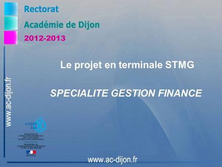 Le projet en terminale STMG 2012-2013 SPECIALITE GESTION FINANCE.
