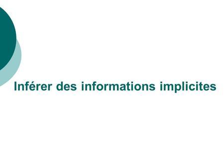 Inférer des informations implicites. Analyse des évaluations LIRE dans les évaluations nationales CM2 de janvier 2011.